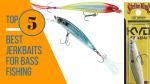 Best jerkbaits for bass fishing