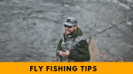 Fly Fishing Tips for anglers