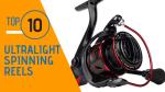 Top 10 Ultralight Spinning Reels